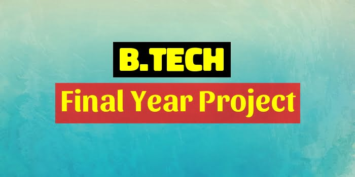 Btech Final Year Project download BTech Projects