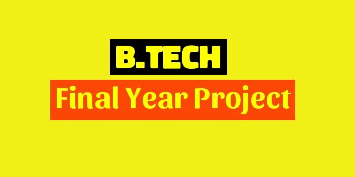 Btech Final Year Project