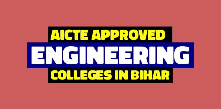 List Of AICTE Approved Engineering Colleges in Bihar State With AICTE ID