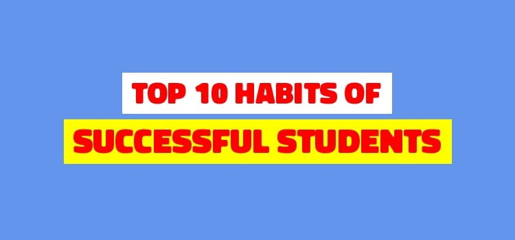 TOP 10 HABITS HACKS TO BECOME A SUCCESSFUL STUDENTS
