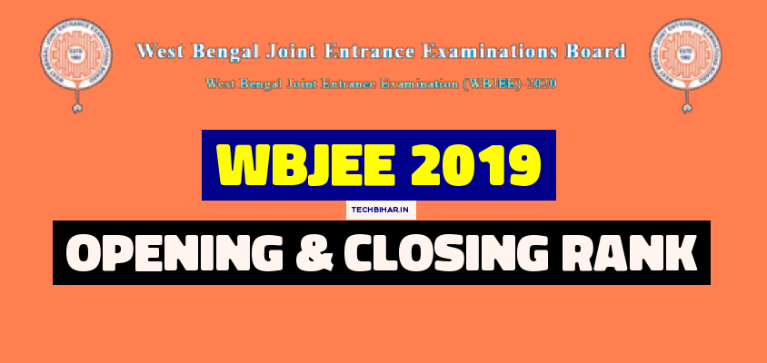 WBJEE Counselling 2019 Opening And Closing Rank